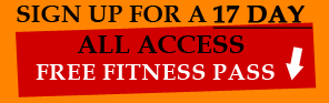 Sign up for a 17 day FREE Fitness Pass